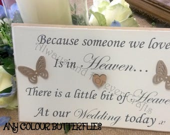 Because someone we love is in Heaven there is a little bit of heaven at our wedding plaque, memorial wedding plaque, memorial table