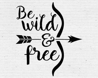 Be Wild and Free Typography Digital Cutting Files (Available in png, svg, dxf, eps) Ideal for Wall Decals and T-Shirt Print