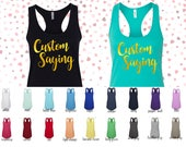 Custom Tank Top with your Saying in Gold Foil Script Font
