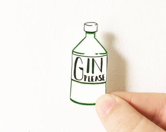 Gin Please! Gin bottle brooch. Gin pin brooch for gin lovers. Perfect gift!