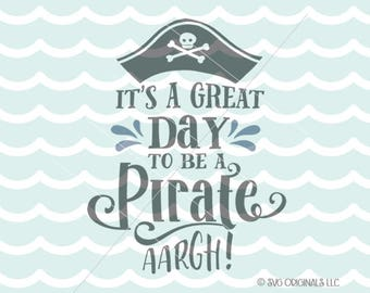 Pirate SVG File. Cricut Explore & more. It's A Great Day To Be  A Pirate Quote Sign Boy Girl Pirates Pirate Hat SVG
