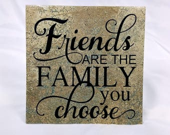 Friend are the Family you Choose, friendship quote, friend gift under 20, 6x6 tile with stand,
