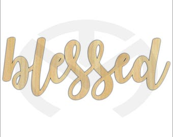 Unfinished Wood Calligraphy Script Word Blessed Laser Cut, Larger Sizes, Home Decor, Gallery Wall, Family Room, Farmhouse