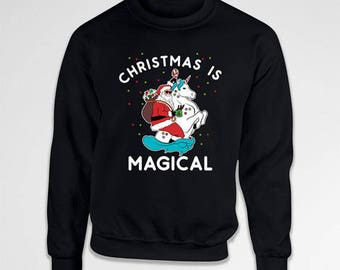 Christmas Sweater For Women Christmas Is Magical Xmas Pullover Santa Claus Gift Idea For Unicorn Lover Xmas Outfit Christmas Gift TEP-394
