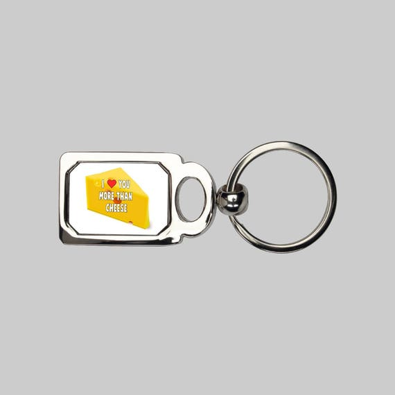 I love you more than cheese keyring