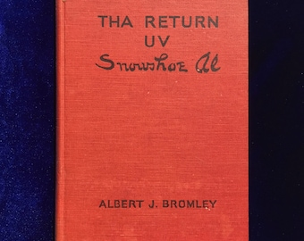 1927 Book: The Return Uv Snowshoe Al by Albert Bromley, 1st Ed. Christmas Gift!