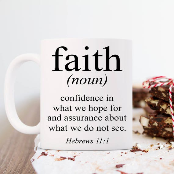 Faith Definition Coffee Mug Hebrews 11:1 Coffee Cup, Religious Mug, Christian Gift