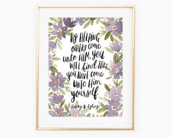 By helping others come unto Him, you will find that you have come unto Him yourself quote by Henry B. Eyring, hand painted watercolor