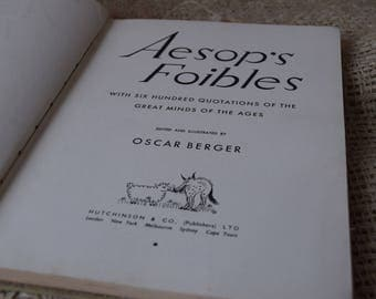 Aesop's Foibles. Six Hundred Quotations of Great Minds of the Ages. Illustrated by Oscar Berger. First Edition 1951