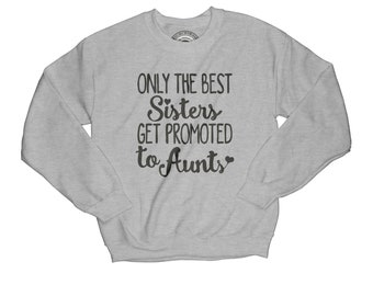 Aunt sweatshirt sister promoted baby announcement thankful sweatshirt new aunt gift sister gift sister to aunt   APV37