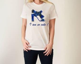 I am so cute womens t-shirt,BFF Tee,Shoe lover Tshirt, High Heels Illustration,Womens Tee,Fashion T-Shirt,Chic T-Shirt,Cute Tshirt