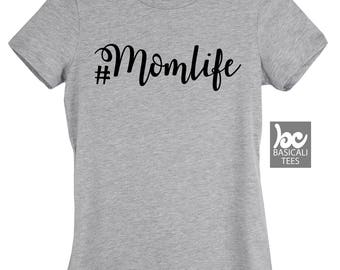 MomLife Shirt, Womens  Fit Soft Cotton Tee, Printed by Hand, #MomLife, Mom Life, Mommin Shirt, Mom Gift, Mothers Gifts