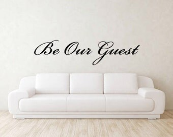 Be Our Guest Wall Vinyl Decal Sticker