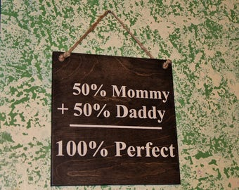 50% Mommy + 50 per cent Daddy = 100 per cent PERFECT - Funny Pregnancy Announcement Sign Photo Prop - Nursery Art - Custom Made = OPTIONS
