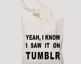 Yeah,i know i saw it on tumblr frase estampada en bolsa de tela, diseño regalo original, frases, regalo navidad, 2018