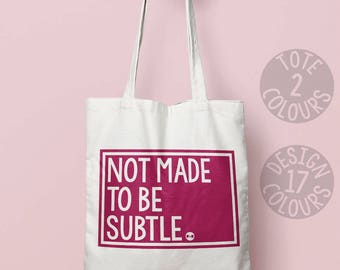 Not made to be subtle shoulder bag, tote, xmas gift, present for her, campaign, demonstration, resist, persisted, feminist, girl power
