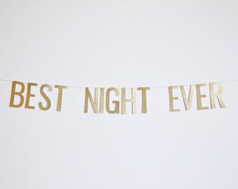 Best Night Ever Banner - Wedding Banner, Bachelorette Banner, Party Banner, Birthday Banner