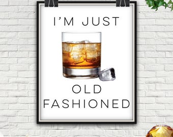I'm Just Old Fashioned, Old Fashioned, Call Me, Old Fashioned Print, Old Fashioned Sign, Old Fashioned Drink, Old Fashion, Old Fashioned Art