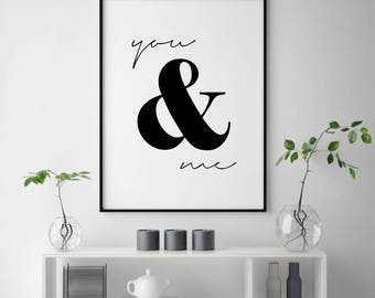 You and Me Print, Love Quotes, Love Couple Wall Art, Love Quote Prints, Couple Wall Print, Wedding Gifts for Couple, You and Me Printable