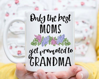 Only the best moms get promoted to grandma, grandma gifts, grandma mug, new grandma, grandma to be, gift for new grandma, mothers day gift