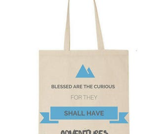 Blessed are the curious for they shall have adventures tote -  Market bag - Book bag -  Cotton