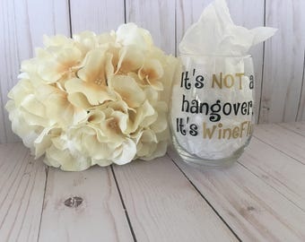 Its not a hang over, Funny gift, Funny wine glass,Wine flu glass, funny gift,Funny glass, Birthday gift, hangover glass,