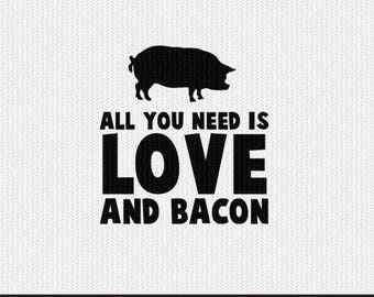 all you need is love and bacon svg dxf file instant download silhouette cameo cricut clip art commercial use