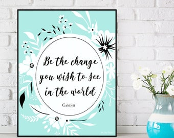 Gandhi quote, Gandhi quote poster, Quote be the change, Floral print, Inspirational quote, Nursery quote, Wall art, Design poster, Gift idea