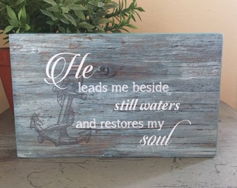 Wood Signs, Scripture, Christian, He leads me beside still waters and restores my soul