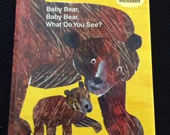 Baby Bear, Baby Bear, What do You See - by Eric Carl