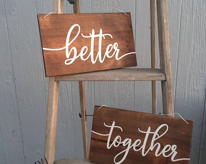 Better Together Sign * Better Together Chair Signs * Mr and Mrs Chair Signs * Bride and Groom Chair Signs * Wedding Decor * Wedding Sign