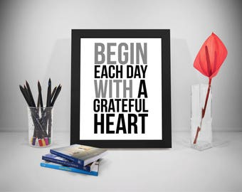 Begin Each Day With A Grateful Heart Quote, Grateful Heart Sign, Motivational Poster, Inspirational Print Art, Life Motivational Quotes