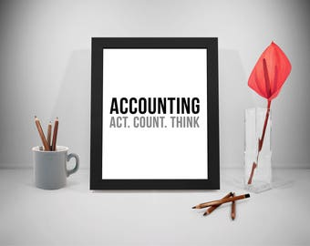 Accounting Act Count Think, Accounting Quote, Accountant Quote, Accountant Gift, Accountant Wall Art, Accounting Ornament, Accounting Decor