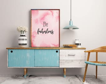 inspirational quote, Be fabulous, Quote Print teen, girl room decor idea, teen girl gift, quote printables, typography poster, print
