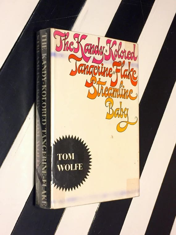 The Kandy-Kolored Tangerine-Flake Streamline Baby by Tom Wolfe (1965) hardcover book