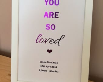 Birth Details Print - You are so loved Foil Print - New Baby Print - Nursery Wall Art