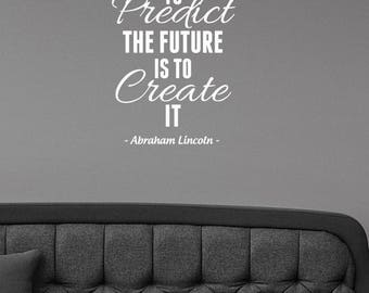 The Best Way To Predict Abraham Lincoln Quote Wall Decal Vinyl Lettering Inspirational Sticker Saying Art Home Decorations Office Decor alq1
