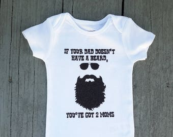 if your dad doesn't have a beard you've got 2 moms, bearded dad, beard, bodysuit
