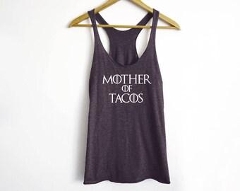 Mother Of Tacos Tank - GOT Tank - Funny Workout Tank - Tacos Tank - Jon Snow Tank - Fitness Tank - Gym Tank - Food Shirt - GOT Shirt