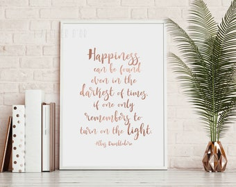 Happiness can be found even in the darkest of times - Harry Potter Quote - Gold Foil Print - Inspiration - Gift Idea - Room Decor - Wall art