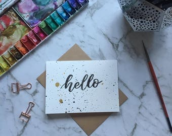 Hello Card- Black Hand Lettering - Modern Calligraphy - Black and Gold Splatter