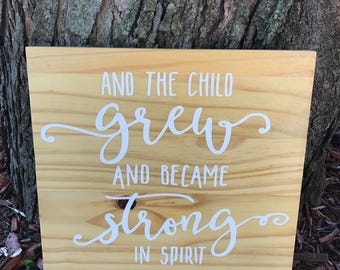 And the Child Grew and Became Strong in Sprit