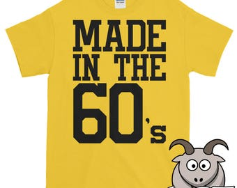Made in the 60's Shirt, Made in the Sixties Shirt, Birthday Shirt, Birthday Gift, Gifts for Him, Funny T Shirts, Funny Shirts