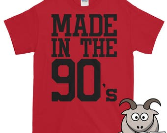 Made in the 90's Shirt, Made in the Ninties Shirt, Birthday Shirt, Birthday Gift, Gifts for Him, Funny T Shirts, Funny Shirts