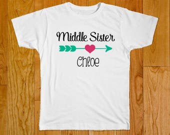 Middle Sister Shirt - Personalized with Name - Matching Sister Shirts - Big Sister Shirt - Little Sister Shirt - Shirts for Sisters