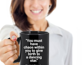 Nietzsche Mug - You Must Have Chaos Within You To Give Birth To a Dancing Star