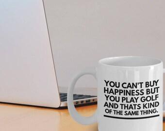 "Golf Mug - Golf Gifts - Golfer Coffee Mug ""You Can't Buy Happiness But You Can Play Golf"" Funny Coffee Mug For A Golfer"