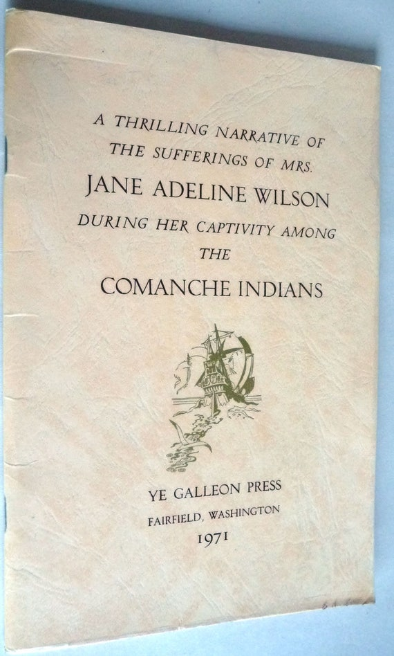 A Thrilling Narrative of the Sufferings of Jane Adeline Wilson During Her Captivity Among the Comanche Indians - Rare
