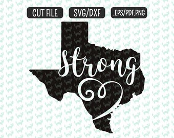 Texas Strong SVG, DXF, EPS, png Files for Cutting Machines Cameo or Cricut - Hurricane Harvey svg Texas  svg Tx Strong svg