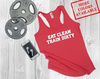 EAT CLEAN TRAIN Dirty - Women's Soft-Blend Racerback Inspirational Funny Gym Fitness Tank Top Tee